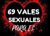 69 Vales Sexuales Para El: Cupon Sexo de regalo para parejas en de San Valentín: de juguetes sexuales para que ella y él se vuelvan pervertidos y ... adultos, eróticos, Cumpleaños, Aniversario
