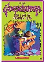 Goosebumps: How I Got My Shrunken Head [DVD]