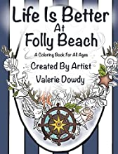 Life Is better At Folly Beach: A coloring book for all ages