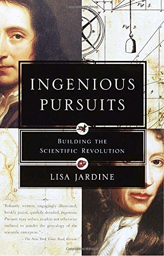 Ingenious Pursuits: Building the Scientific Revolution by Lisa Jardine(2000-12-05)