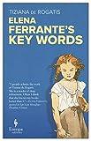 Rogatis, T: Elena Ferrante's Key Words - Tiziana de Rogatis