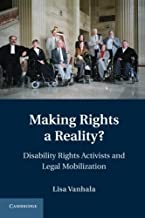 Making Rights a Reality?: Disability Rights Activists And Legal Mobilization (Cambridge Disability Law and Policy Series) by Lisa Vanhala (2014-01-02)