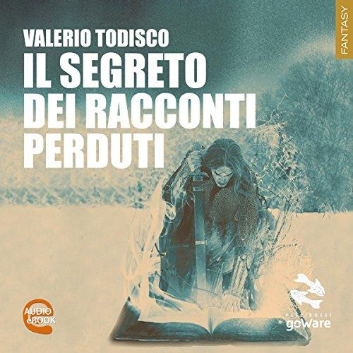 Il segreto dei racconti perduti | Valerio Todisco