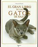Gran libro de los gatos de raza,el (Animales Domesticos Y Acuarios)