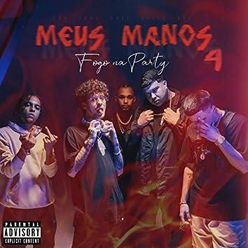Meus Manos 4 (Fogo na Party)