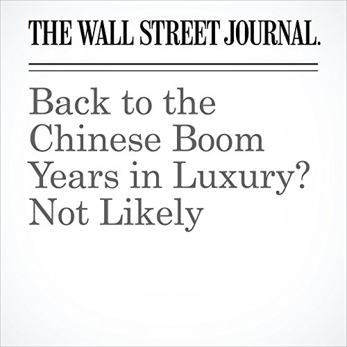 Back to the Chinese Boom Years in Luxury? Not Likely copertina