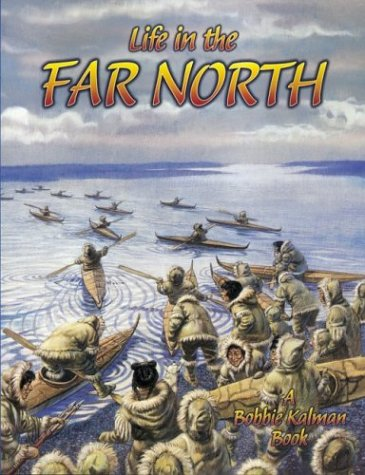 Life in the Far North (Native Nations of North America (Paperback))
