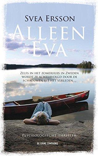 Alleen Eva: zelfs in het zomerhuis in Zweden wordt ze achtervolgd door de schaduwen uit het verleden..