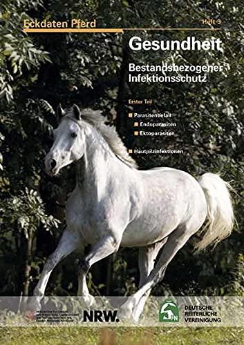 Eckdaten Pferd Heft 3: Gesundheit: Bestandsbezogener Infektionsschutz