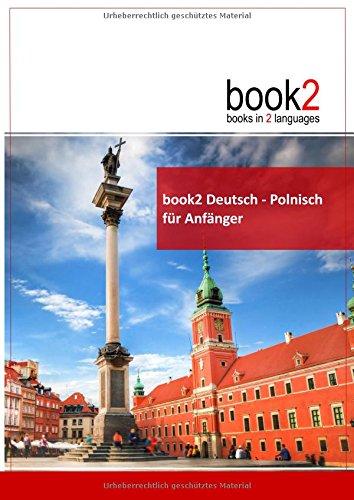 book2 Deutsch - Polnisch für Anfänger: Ein Buch in 2 Sprachen