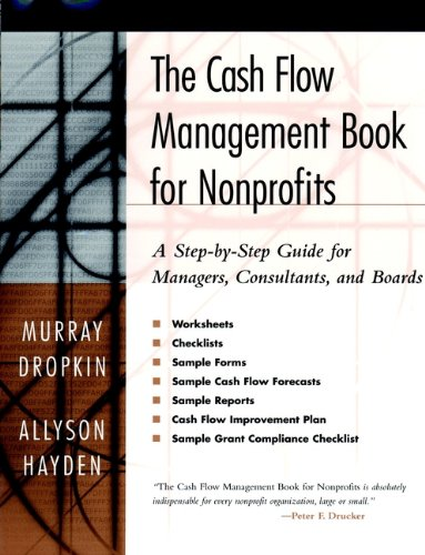 The Cash Flow Management Book for Nonprofits: A Step-by-Step Guide for Managers, Consultants, and Boards (English Edition)