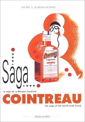Cointreau. La Saga de la marque mondiale 1849-1999