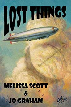Lost Things - Book I of The Order of the Air by [Melissa Scott, Jo Graham]