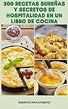 300 Recetas Sureñas Y Secretos De Hospitalidad En Un Libro De Cocina : Recetas Americanas Para...