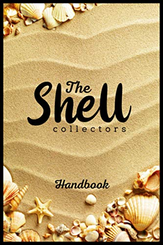 The Shell Collector Handbook: A Pretty 120 Pages Shell Collector Handbook For Beachcombers with Cute Sandy Beach Scene, Sea Shells, Stars and ... to Record Over 200 Shells (German Edition)