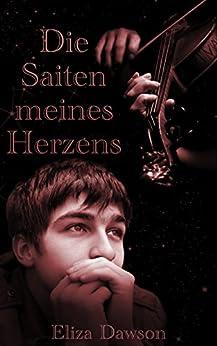 Die Saiten meines Herzens (German Edition) by [Eliza Dawson]