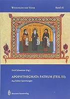 Apophthegmata Patrum (Teil III): Aus fruehen Sammlungen