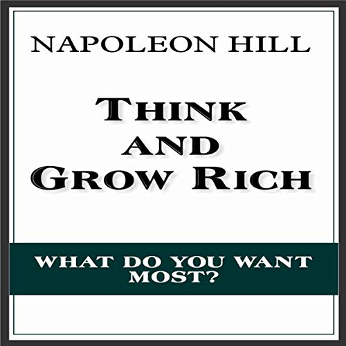Think and Grow Rich                   By:                                                                                                                                 Napoleon Hill                               Narrated by:                                                                                                                                 Napoleon Hill                      Length: 10 hrs and 13 mins     8 ratings     Overall 4.8