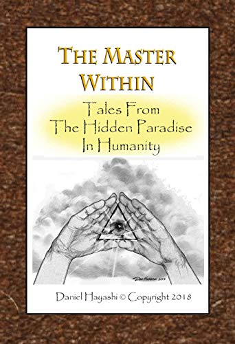 The Master Within:: Tales From The Hidden Paradise In Humanity (English Edition)