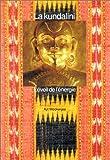 La kundalini - L'éveil de l'énergie intérieure