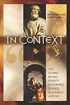 In Context The Stories Behind Seventy Memorable Sayings in Church 1563648725 Book Cover