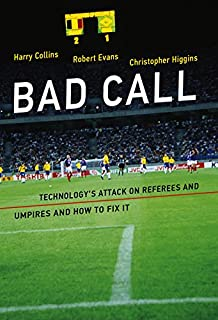 Bad Call: Technology's Attack on Referees and Umpires and How to Fix It (Inside Technology)