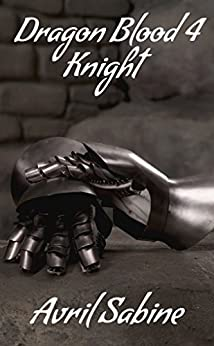 Dragon Blood 4: Knight by [Avril Sabine]