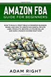 Amazon FBA Guide for Beginners: How to Build a Profitable
