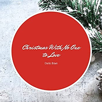 Christmas With No One to Love