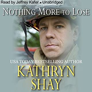 Nothing More to Lose     Hidden Cove Series, Volume 3              By:                                                                                                                                 Kathryn Shay                               Narrated by:                                                                                                                                 Jeffrey Kafer                      Length: 11 hrs and 28 mins     87 ratings     Overall 4.5