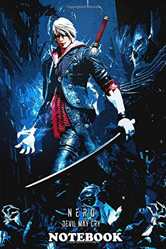 Notebook: Devil May Cry 4 Nero , Journal for Writing, College Ruled Size 6