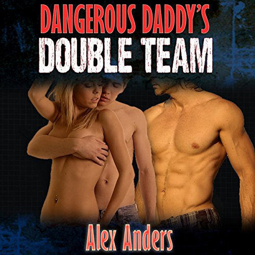 Dangerous Daddy's Double Team audiobook cover art