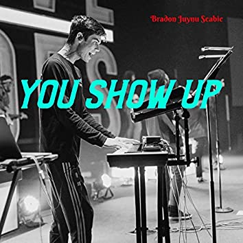 You Show Up