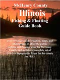 McHenry County Illinois Fishing & Floating Guide Book: Complete fishing and floating information for McHenry County Illinois (Illinois Fishing & Floating Guide Books)