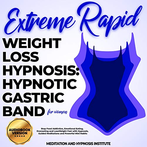 Extreme Rapid Weight Loss Hypnosis: Hypnotic Gastric Band for Women cover art