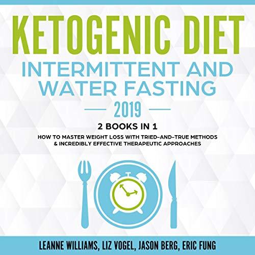 Couverture de Ketogenic Diet - Intermittent and Water Fasting 2019: 2 Books in 1