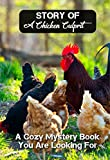 Story Of A Chicken Culprit A Cozy Mystery Book You Are Looking For: Cozy Mystery Story (English Edition)