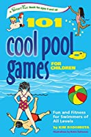 101 Cool Pool Games for Children: Fun and Fitness for Swimmers of All Levels (SmartFun Activity Books) by Kim Rodomista(2006-08-18)
