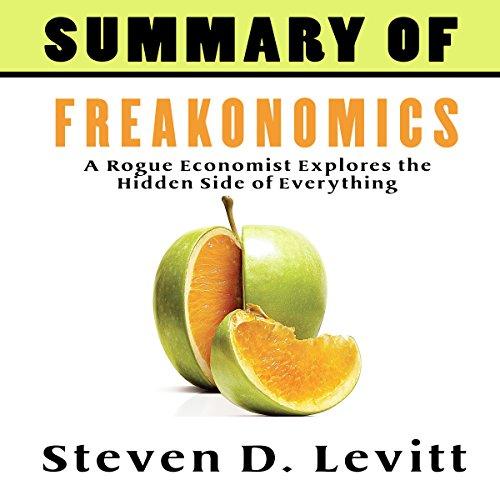 Summary of Steven D. Levitt & Stephen J. Dubner's Freakonomics: Key Takeaways & Analysis audiobook cover art