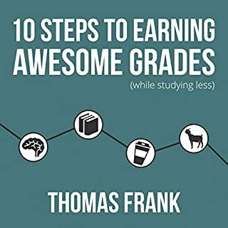 Page de couverture de 10 Steps to Earning Awesome Grades (While Studying Less)