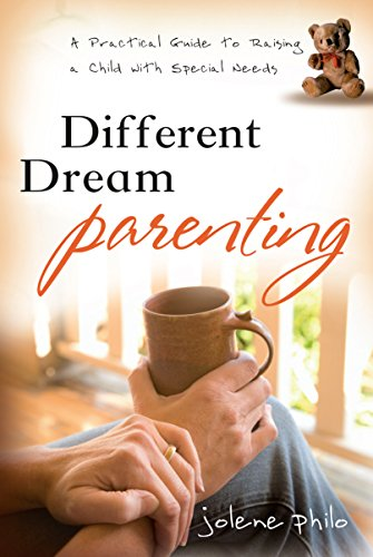 Compare Textbook Prices for Different Dream Parenting: A Practical Guide to Raising a Child with Special Needs  ISBN 9781572934672 by Philo, Jolene
