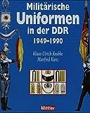 Militärische Uniformen in der DDR