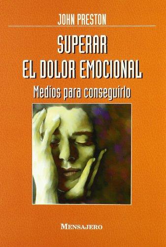 SUPERAR EL DOLOR EMOCIONAL (Desarrollo Personal)