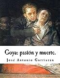 Goya: pasión y muerte
