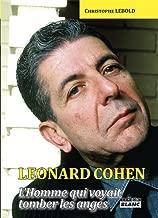 LEONARD COHEN L'homme qui voyait tomber les anges (French Edition)