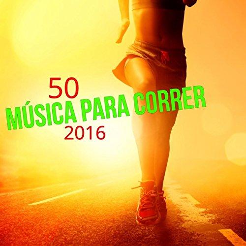 50 Música para Correr 2016 - Las Mejores Canciones para Correr y Ejercicios Aerobicos del Verano 2016
