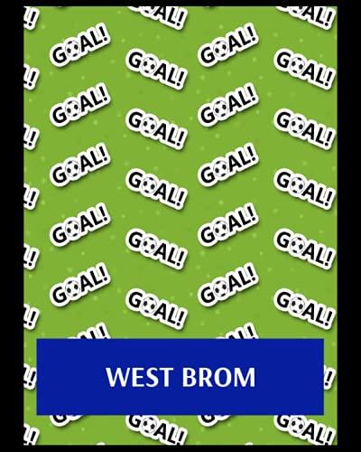 West Brom: Bucket List Journal, West Bromwich Albion FC Personal Journal, West Bromwich Albion Football Club, West Bromwich Albion FC Diary, West Bromwich Albion FC Planner, West Bromwich Albion FC