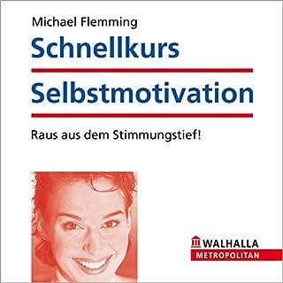 Schnellkurs Selbstmotivation. Raus aus dem Stimmungstief!                   Autor:                                                                                                                                 Michael Flemming                               Sprecher:                                                                                                                                 N.N.                      Spieldauer: 52 Min.     13 Bewertungen     Gesamt 3,2