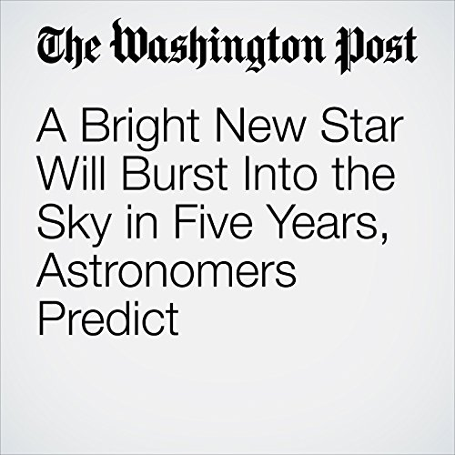 A Bright New Star Will Burst Into the Sky in Five Years, Astronomers Predict copertina