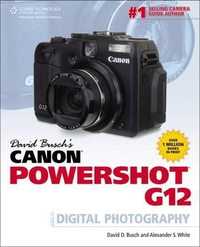 Busch, D: David Busch's Canon Powershot G12 Guide to Digita (David Busch's Digital Photography Guides)